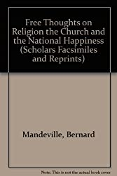 Free Thoughts on Religion the Church and the National Happiness (Scholars Facsimiles and Reprints)