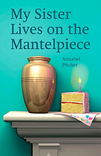 My sister Lives on the Mantelpice (Rollercoasters) por Annabel Pitcher