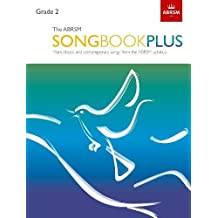 The ABRSM Songbook Plus, Grade 2: More classic and contemporary songs from the ABRSM syllabus (ABRSM Songbooks (ABRSM))