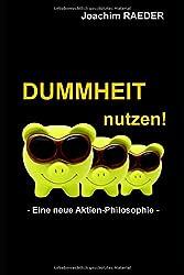 Dummheit nutzen!: Eine neue Aktien-Philosophie