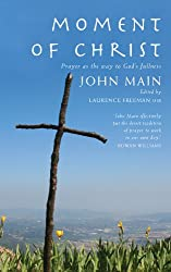 Moment of Christ: Prayer as the Way to God's Fullness