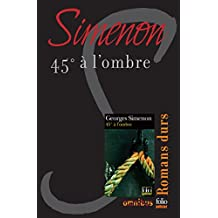 45° à l'ombre (French Edition)