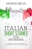 Italian Short Stories for Beginners: Learn Italian Easily with 12 Simple and Captivating Common and Noble Stories (Italian Edition)