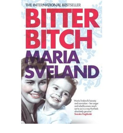[(Bitter Bitch)] [ By (author) Maria Sveland ] [August, 2011]