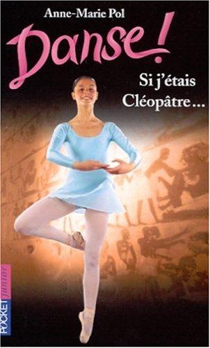 Danse, tome 14 : Si j'étais Cléopâtre. par Anne-Marie Pol