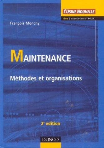 Maintenance : Méthodes et organisations par François Monchy