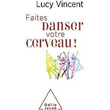 Faites danser votre cerveau (OJ.SANTE VIE PR) (French Edition)