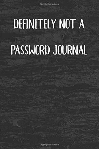 Definitely Not a Password Journal: Internet Password Logbook 4x6 Pocket Notebook for Pin Codes and Passcodes, 80+ Entries Internet Address and ... Professional Organizer Classic Black Pattern -