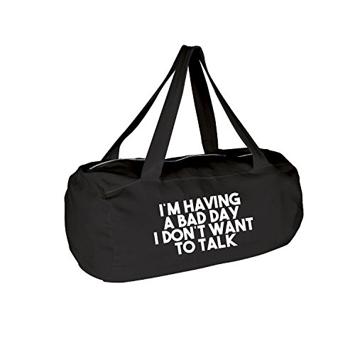 I´m having a bad day I don´t want to talk Tasche mit Spruch verschiedene Motive & Designs PREMIUM QUALITÄT Collegebag Gymbag Sporttasche (368-Laguna-Schwarz) (Laguna Langarm)