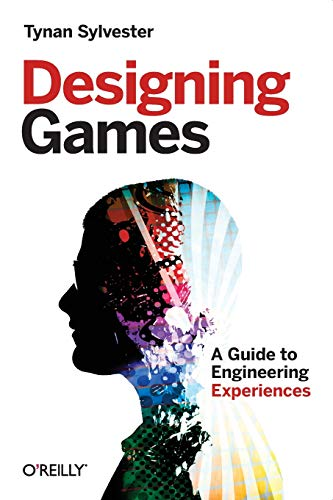 Designing Games: A Guide to Engineering Experiences (Engineering Design)