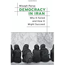 Democracy in Iran: Why It Failed and How It Might Succeed