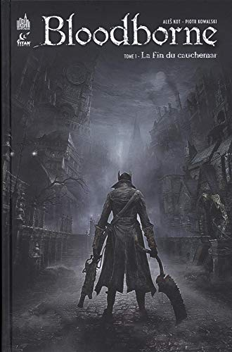 Bloodborne, Tome 1 : La fin du cauchemar par