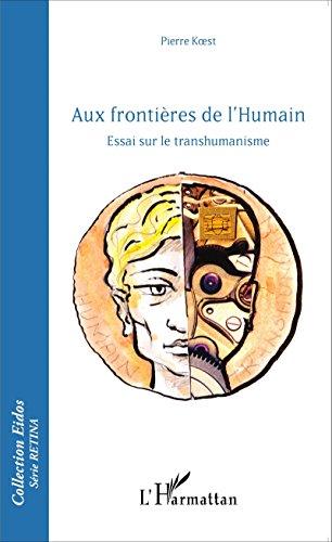Aux frontières de l'Humain: Essai sur le transhumanisme (Eidos série Retina) par Pierre Koest