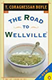 (THE ROAD TO WELLVILLE ) BY Boyle, T. Coraghessan (Author) Paperback Published on (05 , 1994)