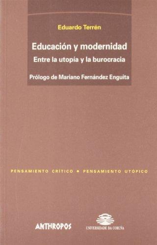 Educación y modernidad. Entre la utopía y la burocracia (Coediciones) por Eduardo Terrén Lalana