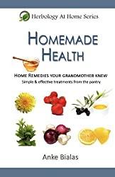 Homemade Health (Herbology at Home) by Anke Bialas (2012-05-25)