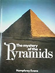 The mystery of the pyramids by Humphrey Evans (1979-01-01)