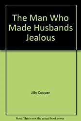 THE MAN WHO MADE HUSBANDS JEALOUS
