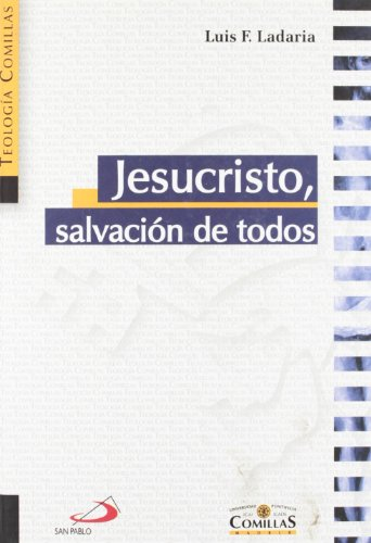 Jesucristo, salvación de todos por Luis Francisco Ladaria Ferrer