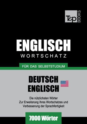 Wortschatz Deutsch-Amerikanisches Englisch für das Selbststudium - 7000 Wörter