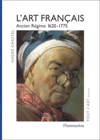 L'Art français, tome 3 : Ancien régime, 1620-1775