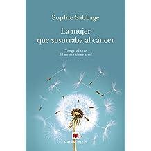 La Mujer Que Susurraba Al Cancer (Maeva Inspira)