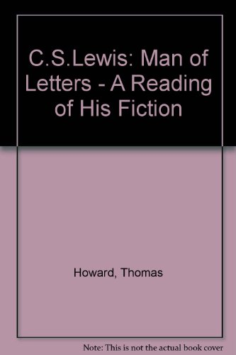 C S Lewis : man of letters : a reading of his fiction