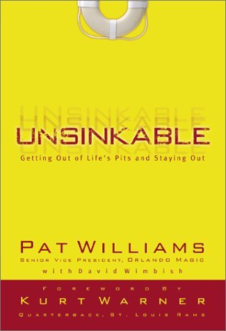 Unsinkable: Getting Out of Life's Pits and Staying Out by Pat Williams (2002-02-02)