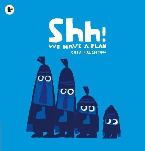Shh! We Have a Plan par Chris Haughton