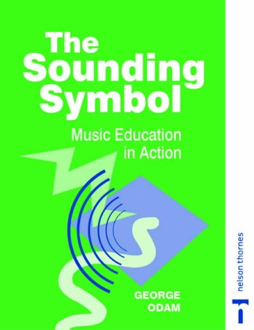 The Sounding Symbol - Music Education in Action por George Odam