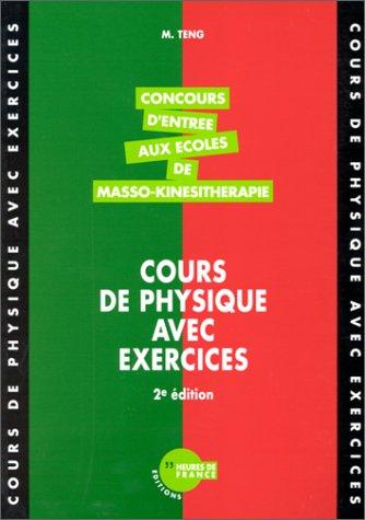 Cours de physique avec exercices : concours d'entrée aux écoles de masso-kinésithérapie, 2ème édition