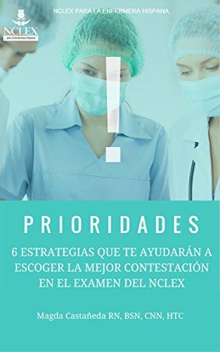 Descargar Libro PRIORIDADES: 6 Estrategias que te ayudarán a escoger la mejor contestación en el examen del NCLEX de Magda Castañeda