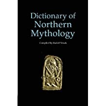 A Dictionary of Northern Mythology