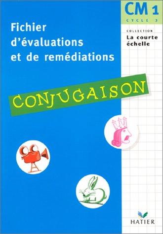 Conjugaison CM1. Fichier d'évaluations et de remédiations