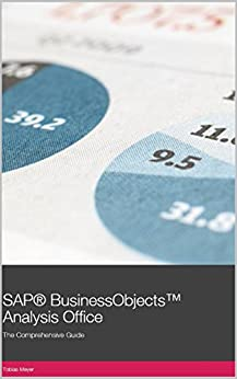 SAP BusinessObjects Analysis Office: The Comprehensive Guide 2nd Edition (English Edition) von [Meyer, Tobias]