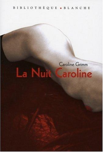NUIT CAROLINE par CAROLINE GRIMM