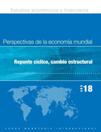 World Economic Outlook, April 2018 (Spanish Edition): Cyclical Upswing, Structural Change