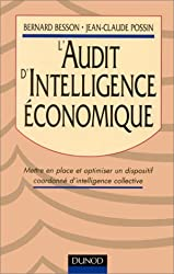 L'AUDIT D'INTELLIGENCE ECONOMIQUE. Mettre en place et optimiser un dispositif coordonné d'intelligence collective