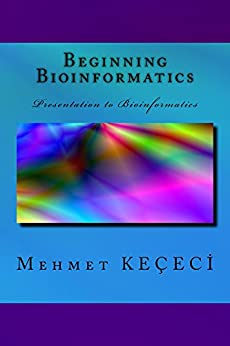 Beginning Bioinformatics: Presentation to Bioinformatics (English Edition) di [Keçeci, Mehmet]