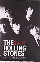 The Rolling Stones: Fifty Years by Christopher Sandford (2012-03-31)