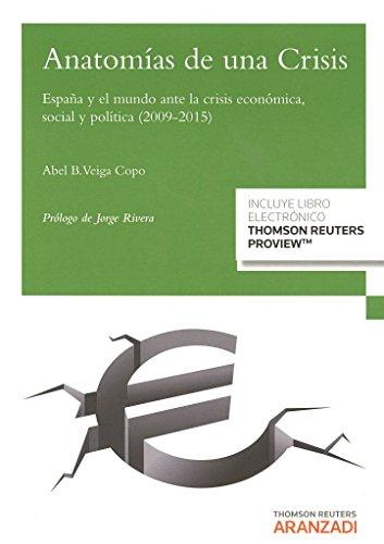 Anatomías de una crisis. España y el mundo ante la crísis económica, social y po (Gestión de Despachos)