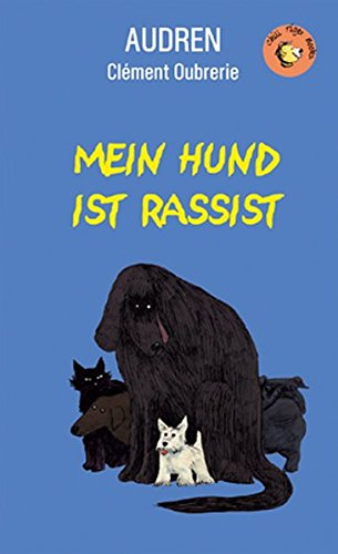 Mein Hund ist Rassist (Chili Tiger Books)