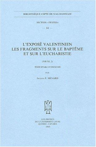 L'exposé valentinien Les fragments sur le baptême et sur l'Eucharistie : (NH XI, 2)