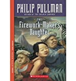 [ THE FIREWORK-MAKER'S DAUGHTER (SCHOLASTIC SIGNATURE) [ THE FIREWORK-MAKER'S DAUGHTER (SCHOLASTIC SIGNATURE) ] BY PULLMAN, PHILIP ( AUTHOR )JUN-01-2001 PAPERBACK ] The Firework-Maker's Daughter (Scholastic Signature) [ THE FIREWORK-MAKER'S DAUGHTER (SCHOLASTIC SIGNATURE) ] By Pullman, Philip ( Author )Jun-01-2001 Paperback By Pullman, Philip ( Author ) Jun-2001 [ Paperback ]