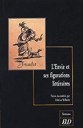 L'Envie et ses figurations littéraires : Colloque interdisciplinaire Littérature et Psychanalyse, Mulhouse, 7-8 juin 2002
