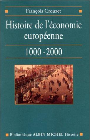 Histoire de l'économie européenne,...