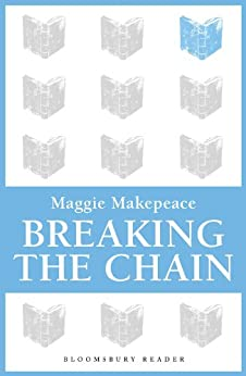 Breaking The Chain by [Makepeace, Maggie]