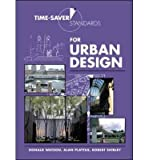 [ TIME-SAVER STANDARDS FOR URBAN DESIGN (TIME-SAVER STANDARDS) ] Time-Saver Standards for Urban Design (Time-Saver Standards) By Watson, Donald ( Author ) Feb-2003 [ Hardcover ]