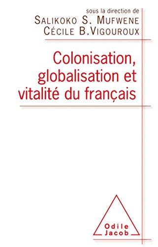 Colonisation, globalisation et vitalité du français: Préface de Claude Hagège