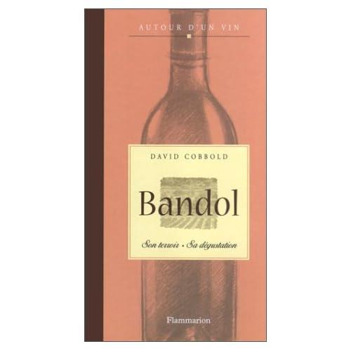 Bandol : Son terroir, sa dégustation